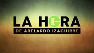 Lo anunciamos hace semanas en La Hora de Abelardo Izaguirre Martes 13/18 thumbnail