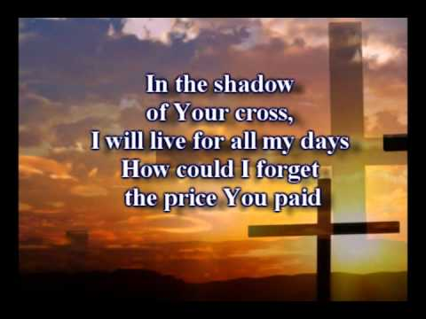 In The Shadow Of The Cross - Worship Video with lyrics