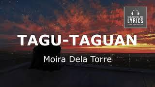 TAGU -TAGUAN - Moira Dela Torre (Song & Lyrics)