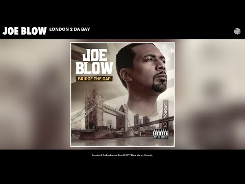 Joe Blow - London 2 Da Bay (Audio)