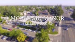 MOUNTAIN MANOR - What is Skilled Nursing Care?
