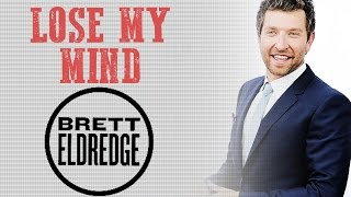 Brett Eldredge ♡ Lose My Mind ♡ Lyrics HD