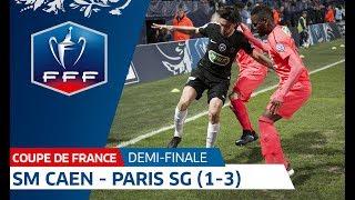Coupe de France, demi-finale : SM Caen - Paris SG (1-3), le résumé I FFF 2018