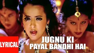 Jugnu Ki Payal Bandhi Hai Lyrical Video | Aan - Men at Work | Reema Sen, Akshay Kumar, Sunil Shetty
