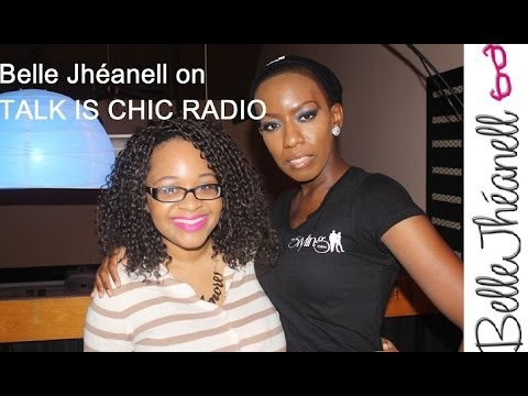 Belle Jhéanell on TALK IS CHIC RADIO - shot by DearNatural62