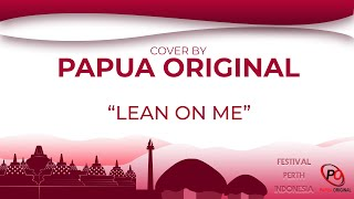 Bill Withers - Lean On Me (cover by Papua Original)