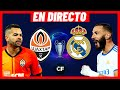 SHAKHTAR DONETSK vs REAL MADRID EN VIVO y DIRECTO 🔴 CHAMPIONS LEAGUE