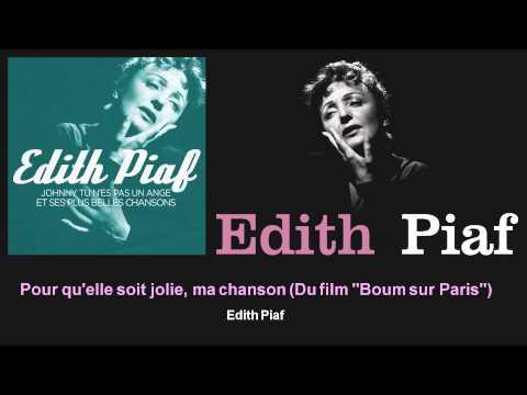 Édith Piaf - Pour qu'elle soit jolie, ma chanson - Du film