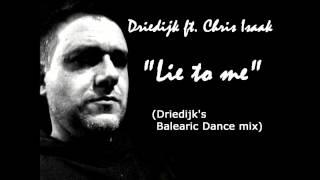 Chris Isaak - Lie to me (Driedijk's Balearic dance mix)