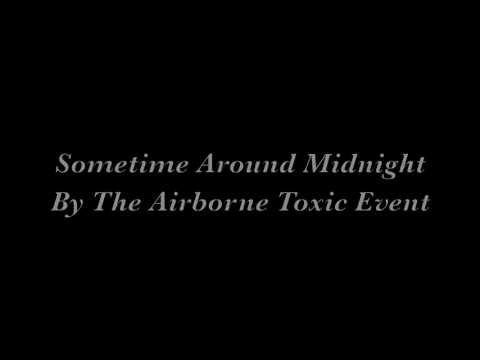 Sometime Around Midnight - The Airborne Toxic Event lyrics