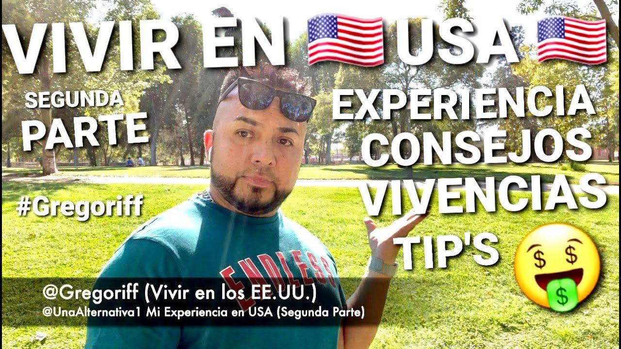 ✅ VIVIR ✅ EN 🇺🇸ESTADOS UNIDOS🇺🇸 (SEGUNDA PARTE) MI EXPERIENCIA #EMIGRAR #EEUU #GREGORIFF #USA