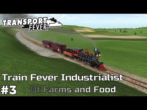 Of Farms and Food [1906-11] - Transport Fever [Train Fever Industrialist] [ep3]