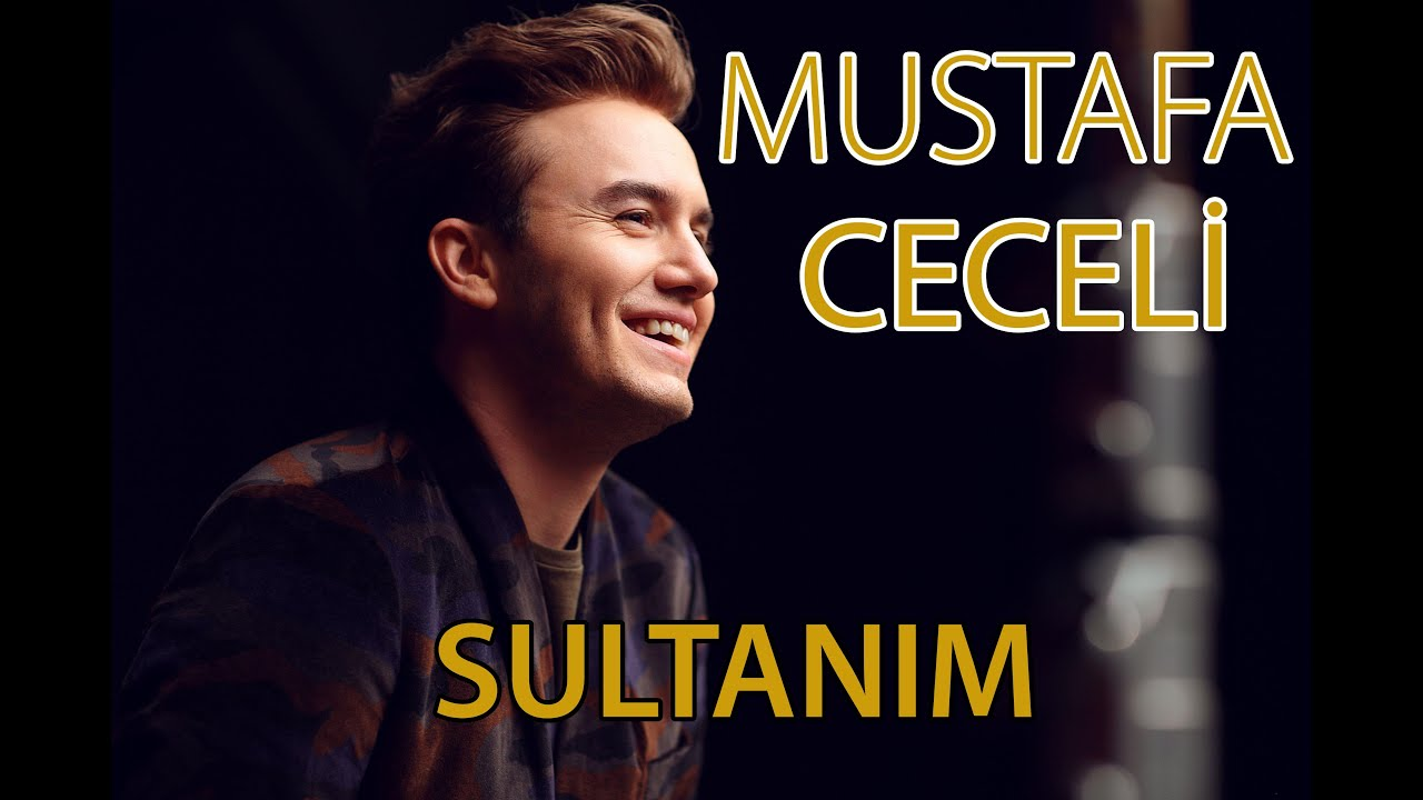 Mustafa Ceceli Sultanim Youtube