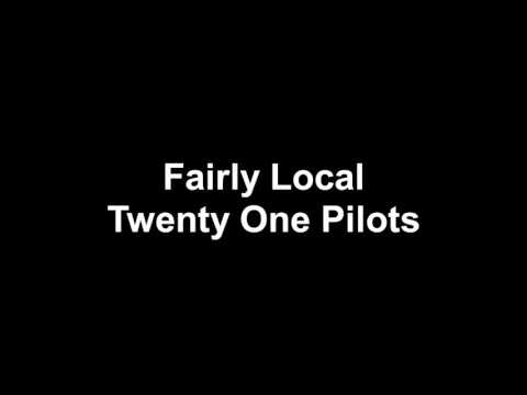 Twenty one pilots-fairly local lyrics