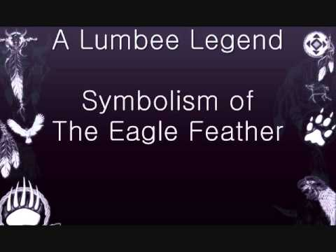A Lumbee Legend Symbolism Of The Eagle Feather Youtube