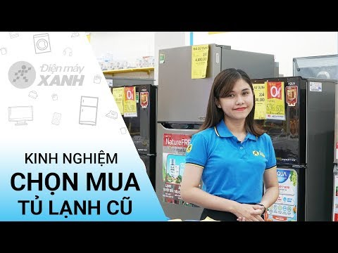 Kinh Nghiệm Chọn Mua Tủ Lạnh Cũ, Tủ Lạnh đổi Trả - Những điều Cần Biết | Điện Máy XANH