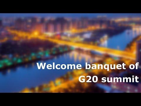 Welcome banquet of G20 summit