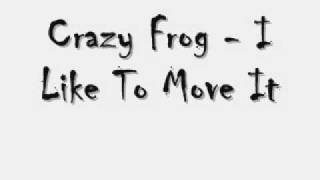 Crazy Frog - I Like To Move It.wmv