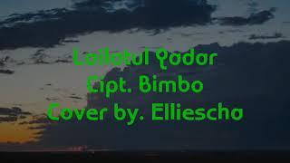 Lailatul Qadar Bimbo, Cover by. Ellies Cha