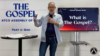Sunday Service: April 18, 2021. THE GOSPEL Sermon Series. Part 2: God