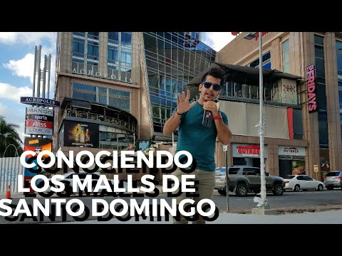 CONOCIENDO LAS PLAZAS COMERCIALES DE SANTO DOMINGO- AGORA/GALERIAS 360/ BLUE MALL/ACROPOLIS/SAMBIL