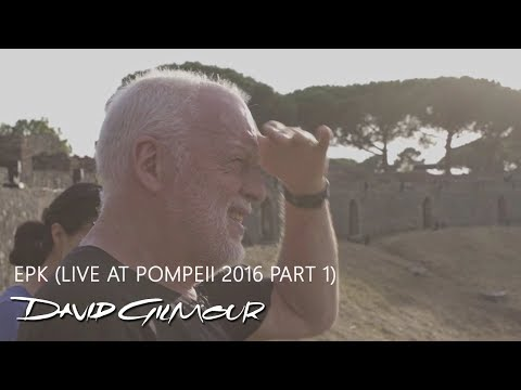 David Gilmour - EPK (Live At Pompeii 2016...