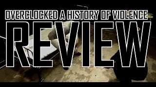 Overclocked A History of Violence review