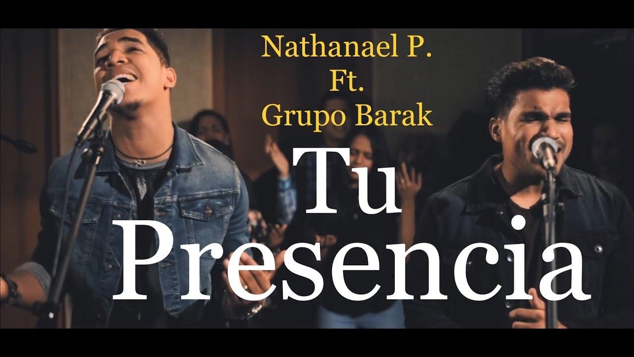 Tu Presencia Nathanael Paredes Ft Grupo Barak Vídeoclipoficial Youtube