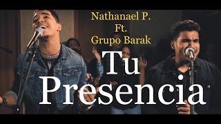 TU PRESENCIA- Nathanael Paredes Ft.Grupo Barak VídeoClipOficial thumbnail