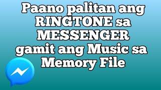 Paano palitan ang RINGTONE sa MESSENGER gamit ang Music sa Memory File | Facebook Messenger Tutorial