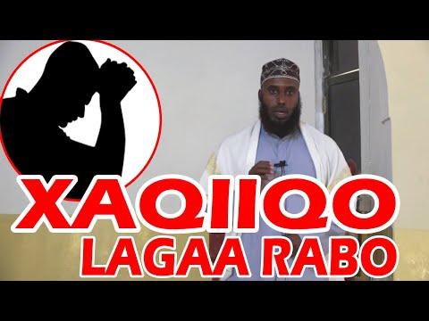 XAQIIQO LAGA RABO IN UU QOF KASTO AAMINO !!! || Sh Maxamed Macali