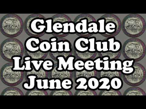Glendale Coin Club Live Meeting And Live Auction - June 12, 2020