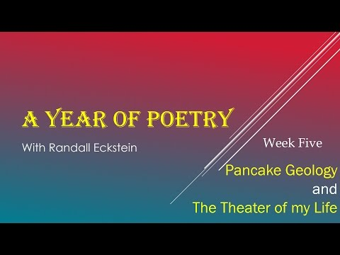 A Year of Poetry - Week Five - Pancake Geology and The Theater of My Life
