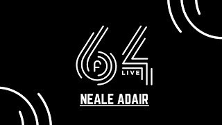 Neale Adair on Seeing the Light at f64LIVE