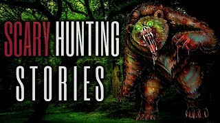 8 TRUE Scary Hunting Stories (Vol. 3)