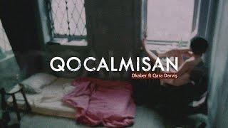 Okaber - Qocalmısan ft. Qara Dərviş