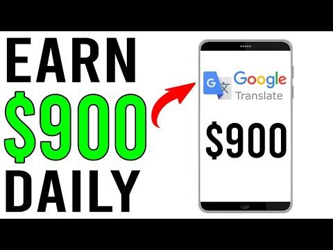 Earn $900 Daily From Google Translate (FREE) - Worldwide [Make Money Online 2021]