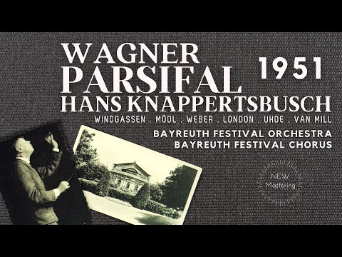 Wagner - Parsifal Opera (recording of the Century : Hans Knappertsbusch 1951)
