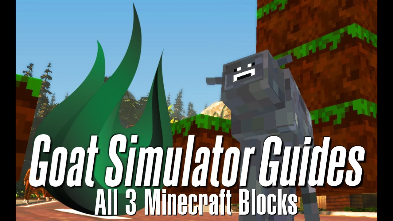 Goat Simulator Guides - Getting all of the Minecraft Blocks