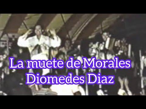 La Muerte De Morales - Diomedes Diaz & Juancho Rois En Cucuta