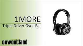 [Cowcot TV] Présentation casque 1More Triple Ear  Over-Ear Headphones