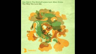 Ron Hall & The MuthaFunkaz feat. Marc Evans - The Way U Love Me (Dim's T.S.O.P. Version)