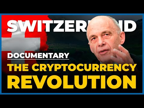 Documentary: Switzerland And The Crypto Revolution. How The Banks And Governments Will Be Reborn