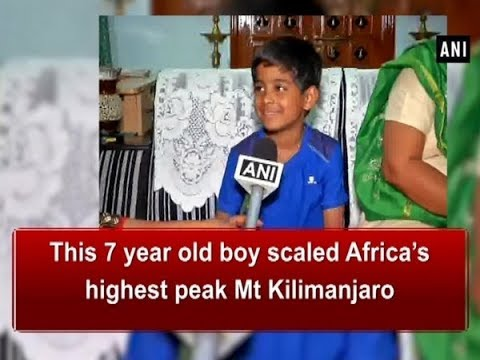 This 7 year old boy scaled Africa's highest peak Mt Kilimanjaro - Hyderabad News