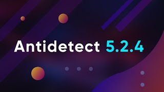 Инструкция по установке и настроке Antidetect 5.2.4 (Russian version)