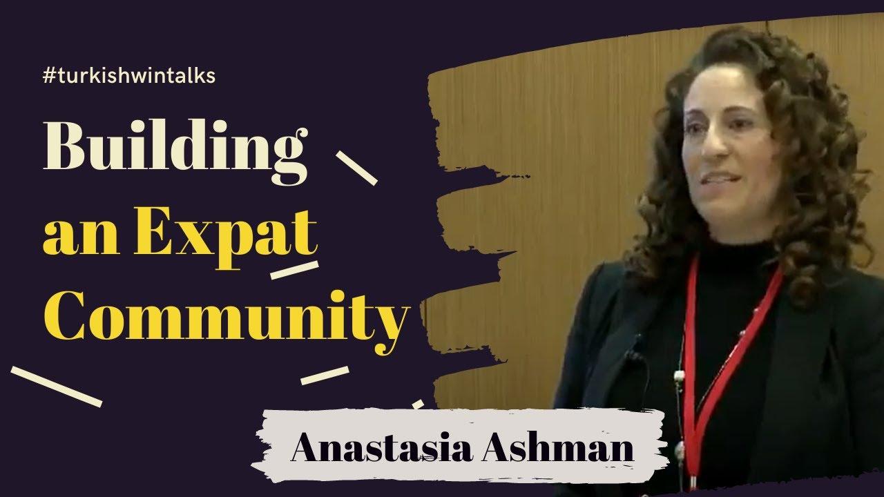 Anastasia Ashman | Building an Expat Community