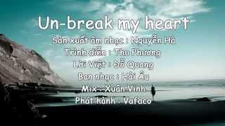 Un-break my heart - Thu Phương