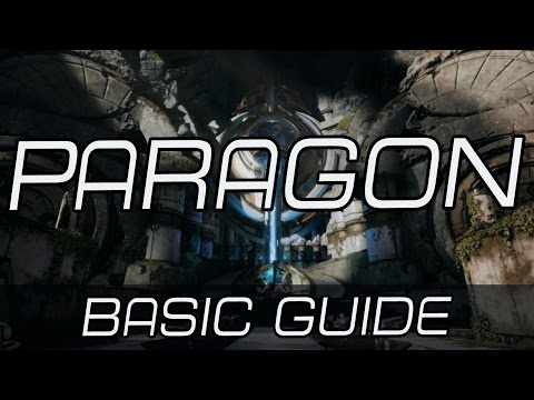 Paragon Guide - Basics & Starter Guide (indepth)