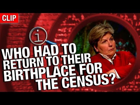 QI | Who Had To Return To Their Birthplace For The Census?