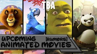 Upcoming Animated Movies 2018, 2019, 2020, 2021 [RUMORS]